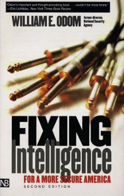 Fixing Intelligence - William E. Odom