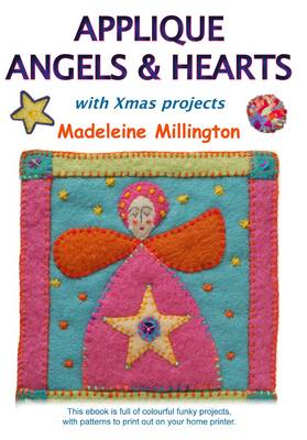 Applique Angels and Hearts - Madeleine Millington