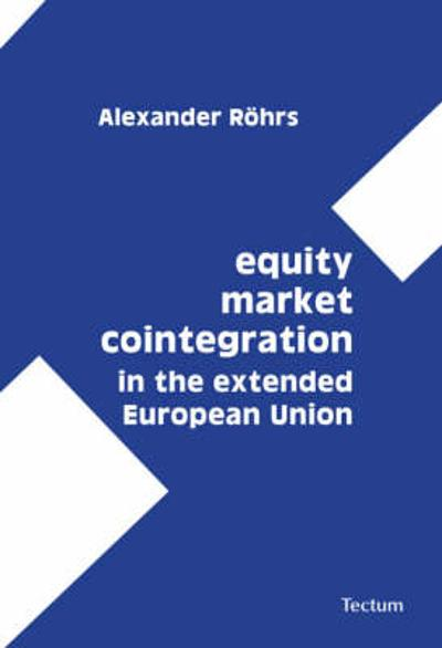 Equity Market Cointegration in the Extended European Union - Alexander Rohrs