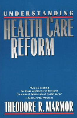 Understanding Health Care Reform - Theodore R. Marmor