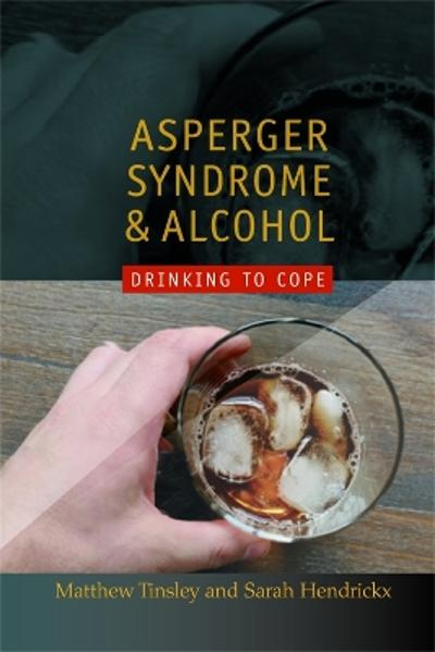 Asperger Syndrome and Alcohol - Matthew Tinsley