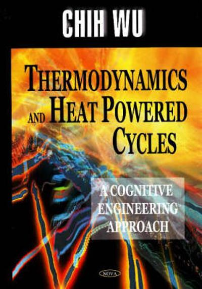 Thermodynamics & Heat Powered Cycles - Chih Wu