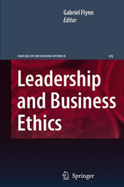 Leadership and Business Ethics - Gabriel Flynn