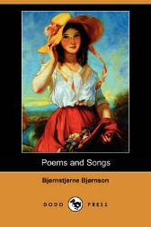 Poems and Songs (Dodo Press) - Bjornstjerne Bjornson