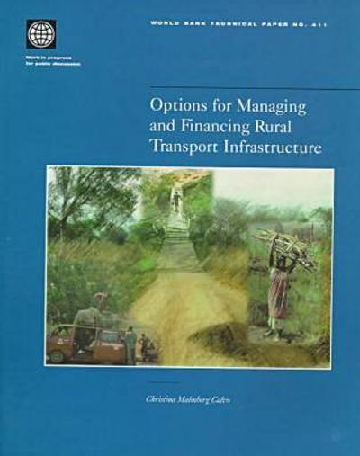 Options for Managing and Financing Rural Transport Infrastructure - World Bank