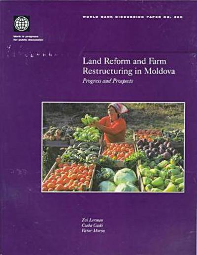 Land Reform and Farm Restructuring in Moldova - World Bank