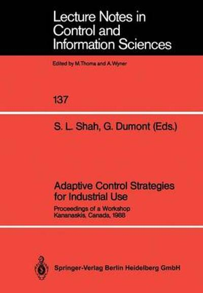 Adaptive Control Strategies for Industrial Use - Sirish L. Shah