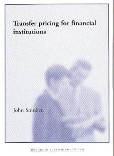 Transfer Pricing for Financial Institutions - John Smullen