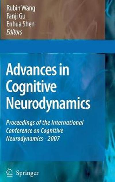 Advances in Cognitive Neurodynamics - Rubin Wang