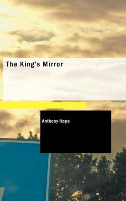 The King's Mirror - Anthony Hope