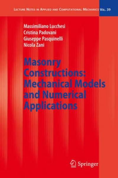 Masonry Constructions: Mechanical Models and Numerical Applications - Massimiliano Lucchesi