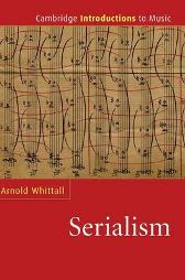 Serialism - Arnold Whittall