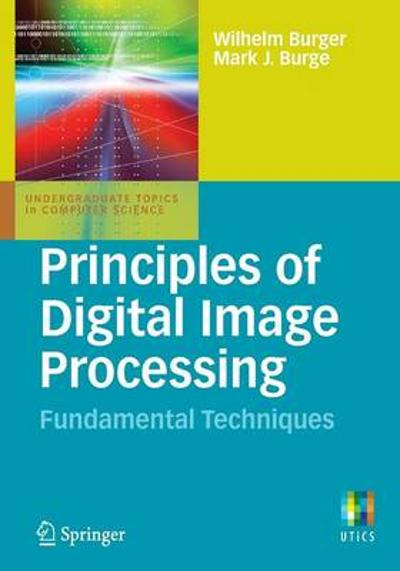 Principles of Digital Image Processing - Wilhelm Burger