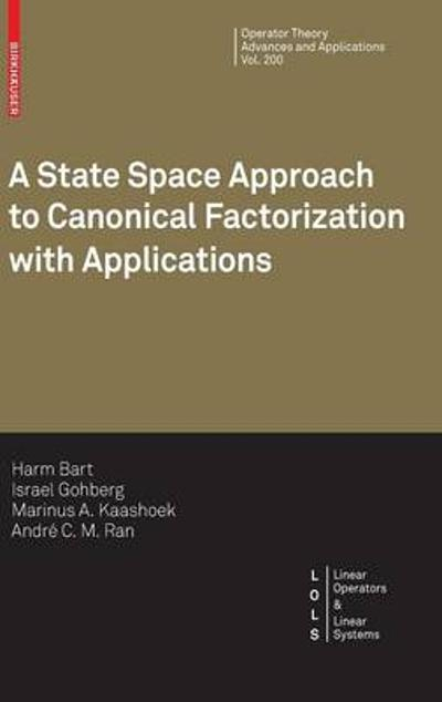 A State Space Approach to Canonical Factorization with Applications - Harm Bart
