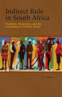 Indirect Rule in South Africa - J. C. Myers
