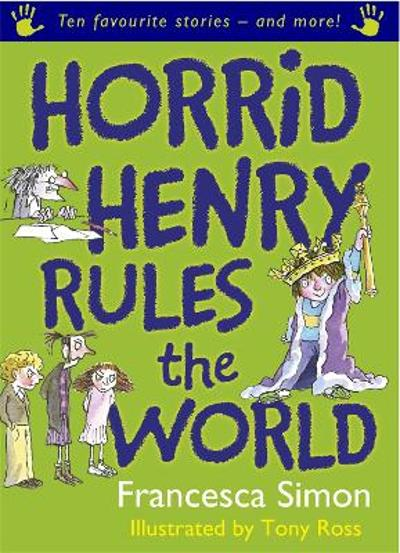 Horrid Henry Rules the World - Francesca Simon