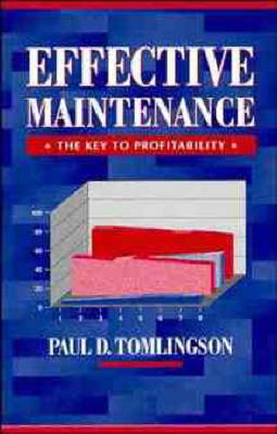 Effective Maintenance: The Key to Profitability - Paul D. Tomlingson