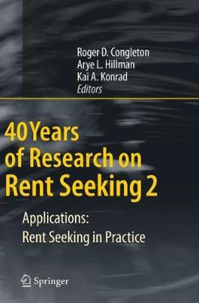 40 Years of Research on Rent Seeking 2 - Roger D. Congleton