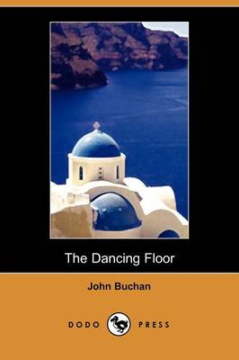 The Dancing Floor - John Buchan