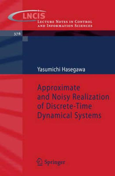 Approximate and Noisy Realization of Discrete-Time Dynamical Systems - Yasumichi Hasegawa