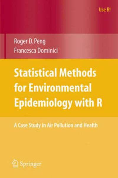Statistical Methods for Environmental Epidemiology with R - Roger D. Peng