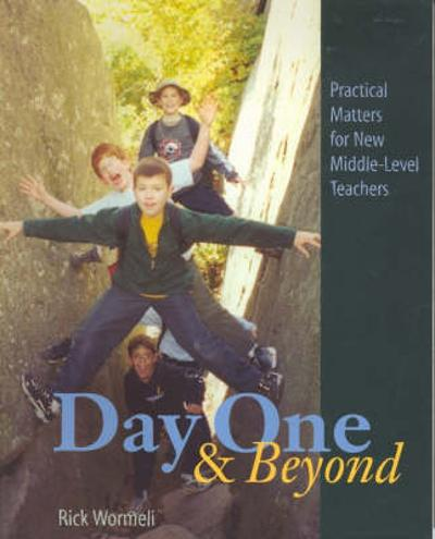 Day One and Beyond - Rick Wormeli