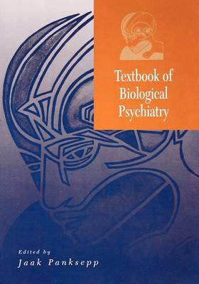Textbook of Biological Psychiatry - Jaak Panksepp