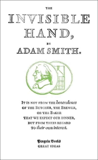 The Invisible Hand - Adam Smith
