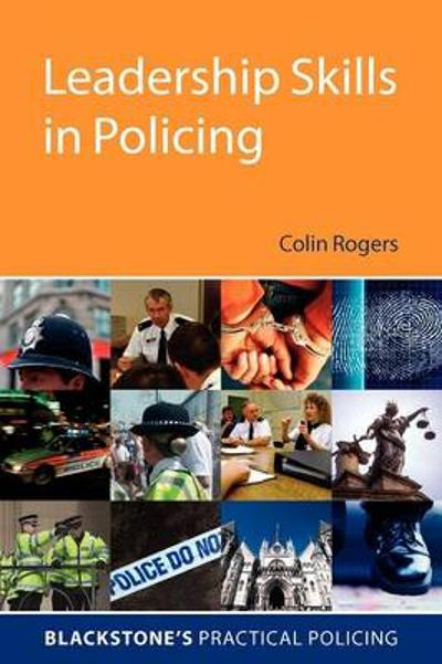Leadership Skills in Policing - Colin Rogers