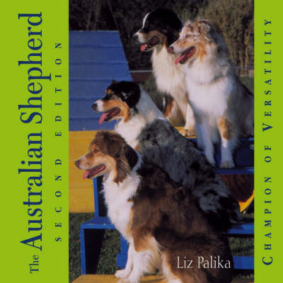 The Australian Shepherd - Liz Palika