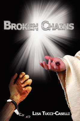 Broken Chains - Lisa Tucci-Caselli