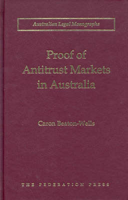 Proof of Antitrust Markets in Australia - Caron Beaton-Wells