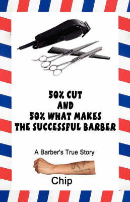 50% Cut and 50% What Makes the Successful Barber - Chip