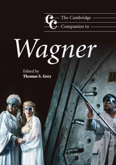 The Cambridge Companion to Wagner - Thomas S. Grey