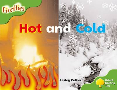 Oxford Reading Tree: Stage 2: Fireflies: Hot and Cold - Lesley Pether