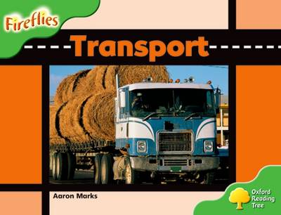 Oxford Reading Tree: Level 2: Fireflies: Transport - Aaron Marks