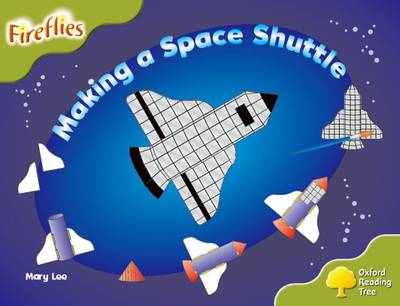 Oxford Reading Tree: Stage 7: Fireflies: Making a Space Rocket - Mary Lee