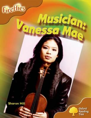 Oxford Reading Tree: Stage 8: Fireflies: Musician: Vanessa Mae - Sharon Hill