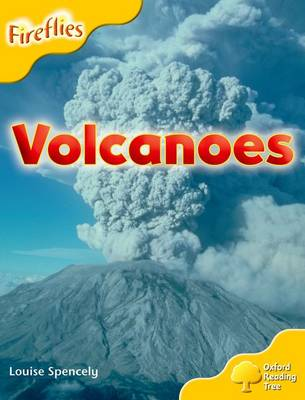 Oxford Reading Tree: Stage 5: More Fireflies A: Volcanoes - Louise Spencely