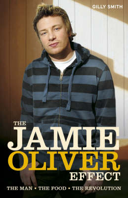 The Jamie Oliver Effect - Gilly Smith