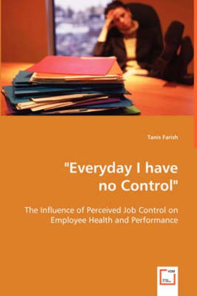 Everyday I Have No Control - Tanis Farish