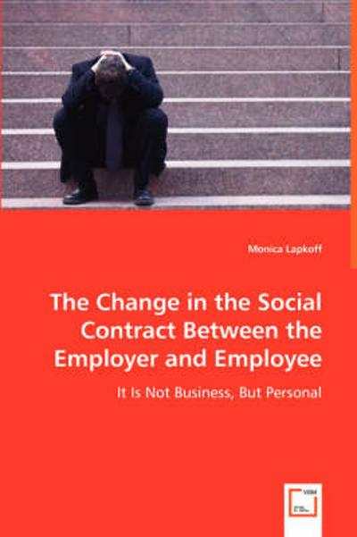 The Change in the Social Contract Between the Employer and Employee - Monica Lapkoff