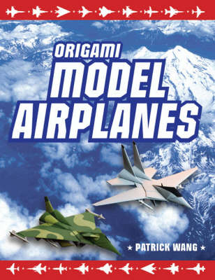 Origami Model Airplanes - Patrick Wang