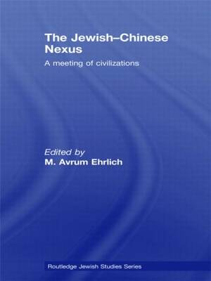 The Jewish-Chinese Nexus - M. Avrum Ehrlich