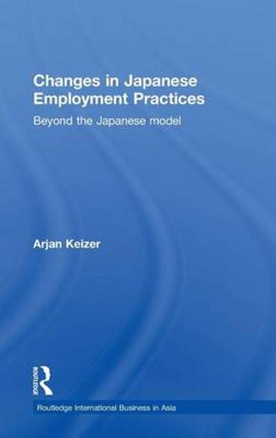 Changes in Japanese Employment Practices - Arjan Keizer