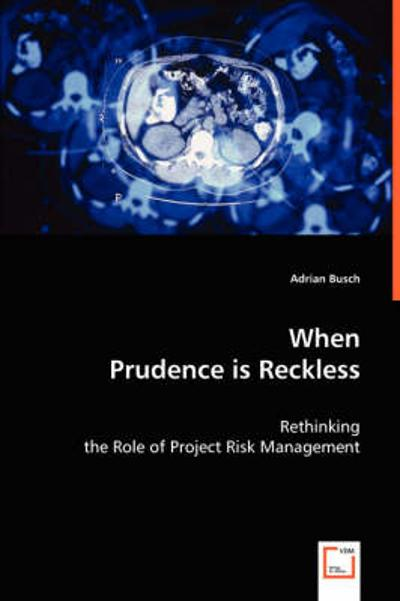 When Prudence Is Reckless - Adrian Busch