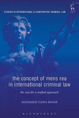The Concept of Mens Rea in International Criminal Law - Mohamed Elewa Badar