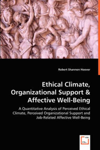 Ethical Climate, Organizational Support & Affective Well-Being - Robert Shannon Hoover