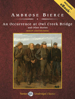 occurence at owl creek bridge approach In an occurrence at owl creek bridge, reality is subject to time, emotions, and the reader assumptions each individual aspect effects reality significantly.