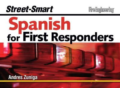 Street-Smart Spanish for First Responders - Andres Zuniga
